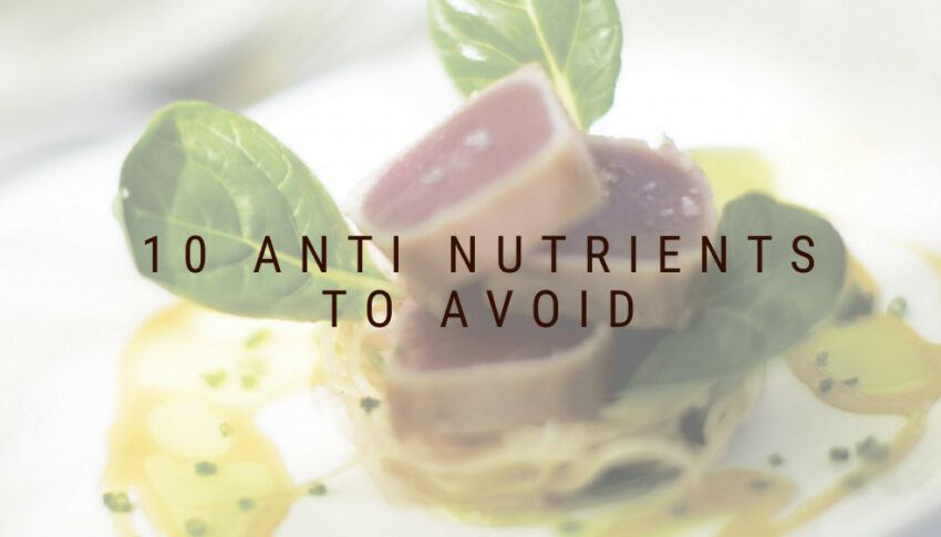 What Is An Anti Nutrient – Top 10 Foods