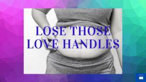 Lose Love Handles