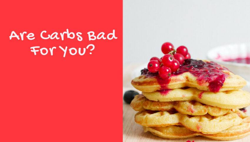 Why Carbs Are Bad For You?