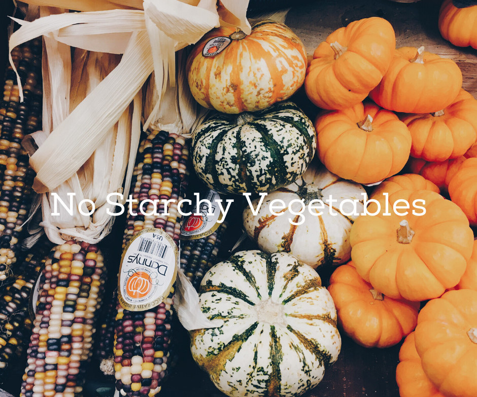No Starchy Vegetables