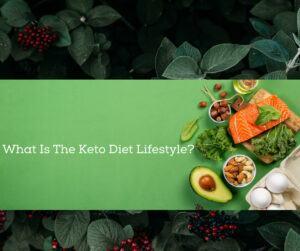 Keto Diet Lifestyle