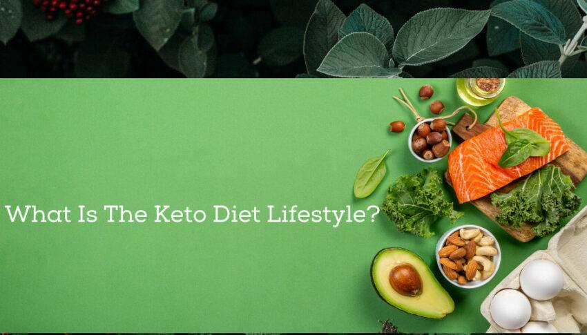 What Is The Keto Diet Lifestyle?
