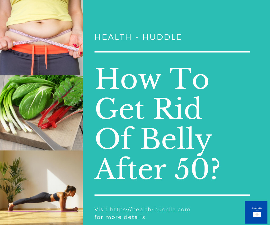 How To Get Rid Of Belly Fat After 50