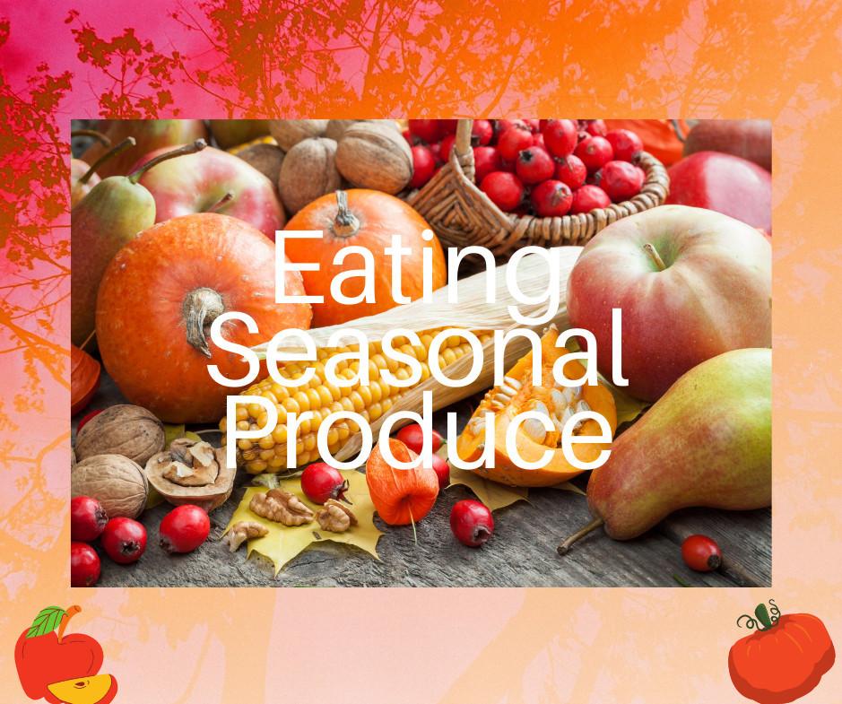Eating Seasonal Produce