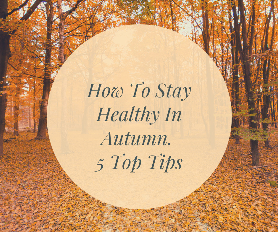 How To Stay Healthy In Autumn