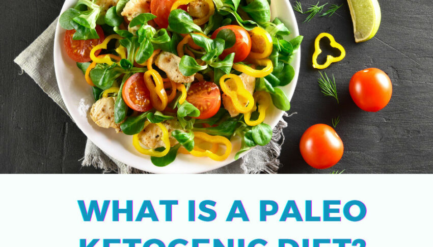 What Is The Paleo Ketogenic Diet?